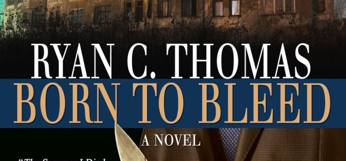 "Review: ""Born To Bleed"" by Ryan C. Thomas"