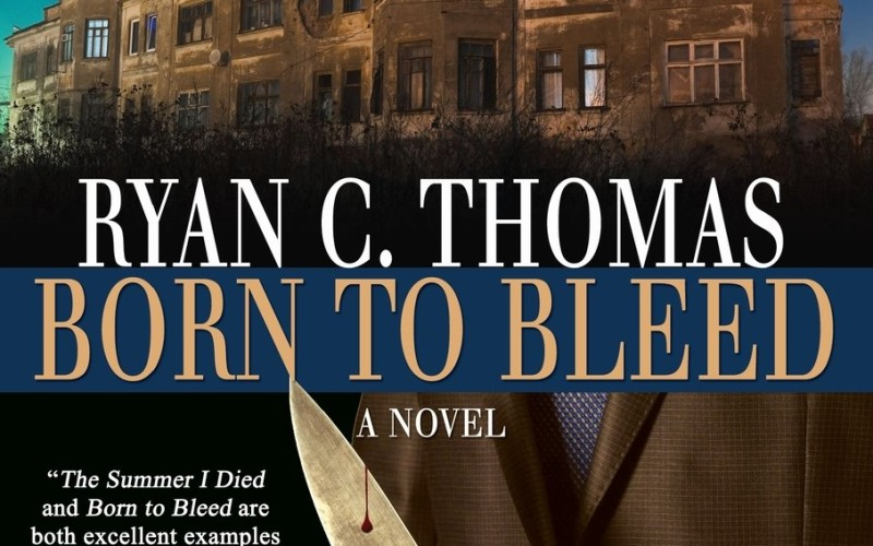 """Review: """"Born To Bleed"""" by Ryan C. Thomas"""