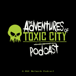 The Adventures of Toxic City Podcast