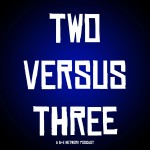 Two Versus Three