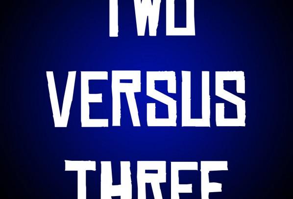 Two Versus Three – Episode 40: VS vs Vs 4