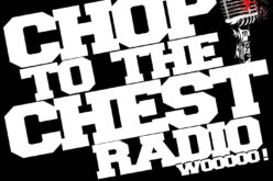 Chop To The Chest Radio – Episode 12: The Amazing Miss Kylie Rae
