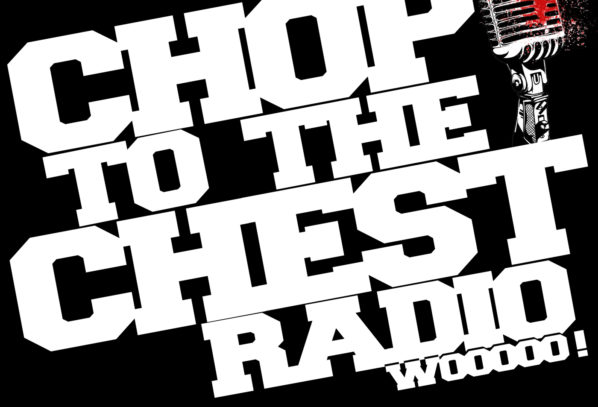 Chop To The Chest Radio: Chop Talk Ep 1